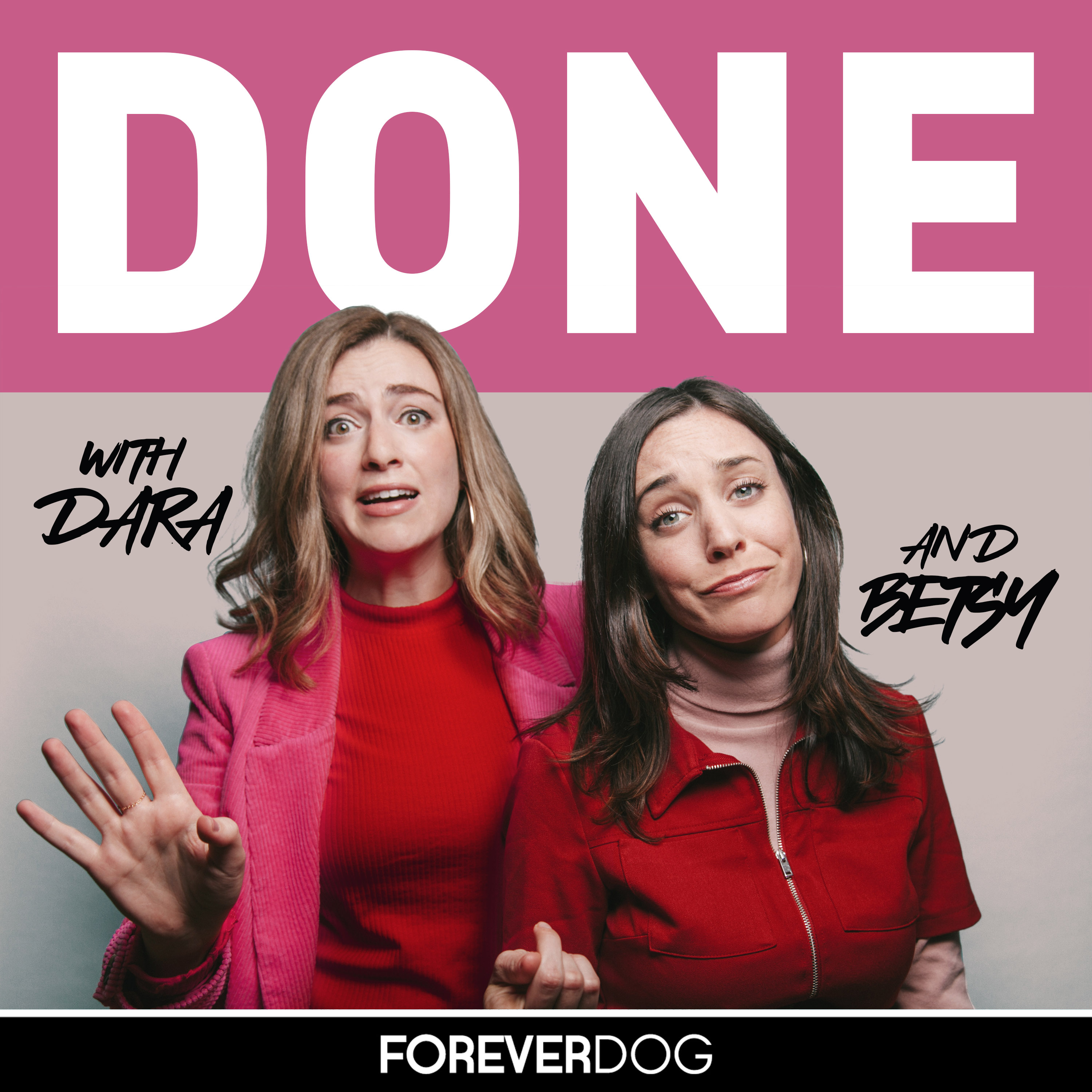 DONE | A Podcast Hosted by Dara Katz & Betsy Kenney